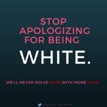 I'm done apologizing for being white.